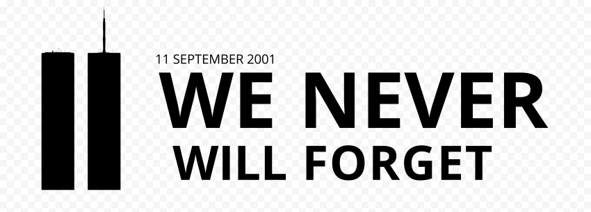 Black We Will Never Forget 11 September Patriot Day