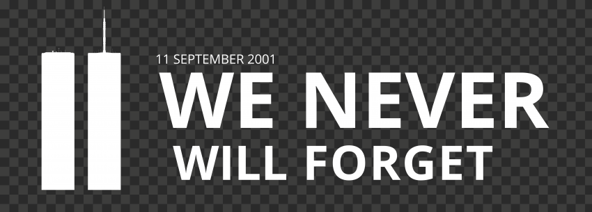 White We Will Never Forget 11 September Patriot Day