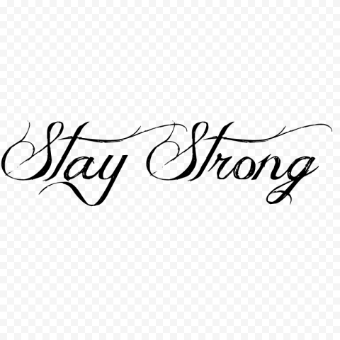 Black Stay Strong Tattoo Text PNG