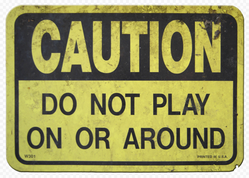 Caution Do Not Play On Or Around Vintage Sign