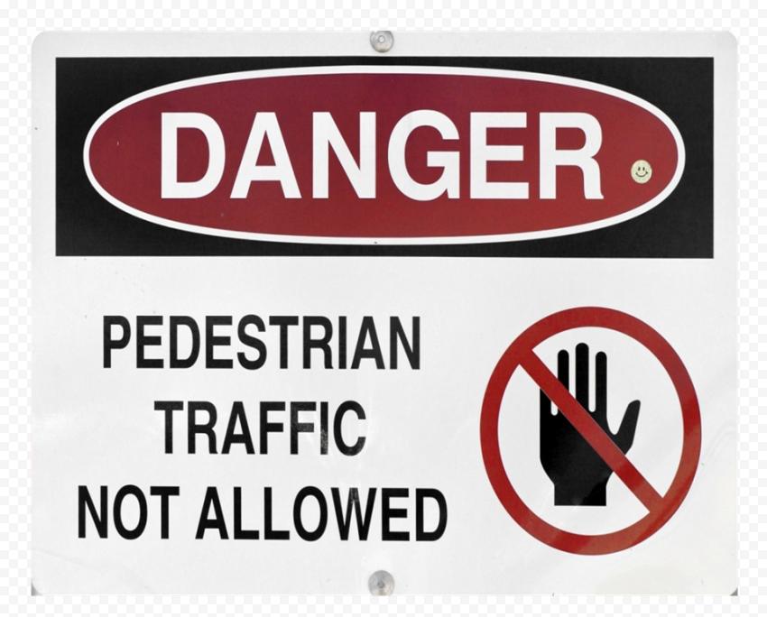 Danger Pedestrian Traffic Not Allowed Sign Caution