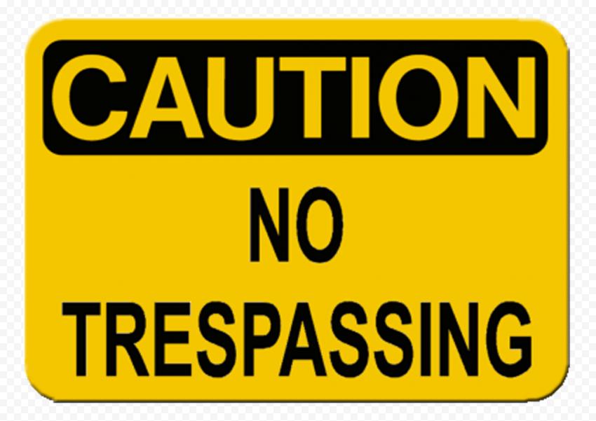 No Trespassing Caution Yellow Sign